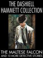 The Dashiell Hammett Collection: The Maltese Falcon and 10 More Detective Stories - Dashiell Hammett