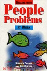 Dealing with People Problems at Work - Stephen Palmer, Tim Burton