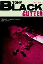 Gutted: A Gus Dury Novel (Gus Dury 2) - Tony Black