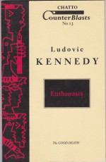 Euthanasia: The Good Death (Counterblasts #13) - Ludovic Kennedy