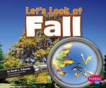 Let's Look at Fall - Sarah L. Schuette, Gail Saunders-Smith