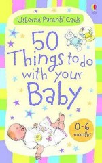 Activity Cards50 Things To Do With Your Baby 0 6 Months - Caroline Young
