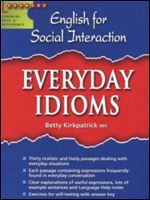 English For Social Interaction - Everyday Idioms - Betty Kirkpatrick