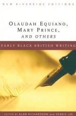 Early Black British Writing: Olaudah Equiano, Mary Prince, and Others - Olaudah Equiano, Mary Prince