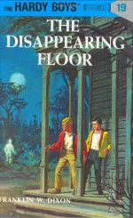 The Disappearing Floor - Franklin W. Dixon