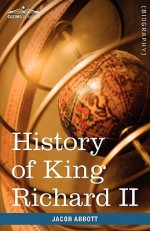 History of King Richard the Second of England - Jacob Abbott