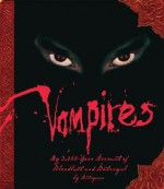 Vampires: My 3,000-Year Account of Bloodlust and Betrayal - Steve Bryant, Antigonos, Kyle Anderson