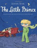 The Little Prince Graphic Novel - Antoine de Saint-Exupéry, Joann Sfar