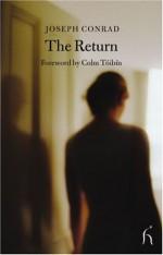 The Return (Hesperus Classics) - Colm Tóibín, Joseph Conrad