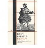 Mutiny: Highland Regiments in Revolt, 1743-1804 - John Prebble