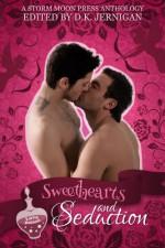 Sweethearts and Seduction - D.K. Jernigan, K. Piet, Blaine D. Arden, Raven de Hart, Emily Moreton, Erik Moore
