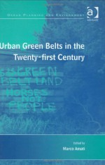 Urban Green Belts in the Twenty-First Century - Ashgate Publishing Group