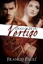 Dogs of War: Vertigo - Frances Pauli