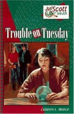 Trouble on Tuesday - Colleen L. Reece