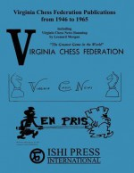Virginia Chess Federation Publications from 1946 to 1965 - Leonard Morgan, Richard Tarravechia, Sam Sloan
