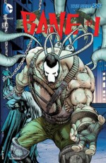 Batman (2011- ) Featuring Bane #23.4 - Peter J. Tomasi, Graham Nolan