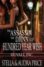 The Assassin, the Djinn and the Hundred Year Wish (Duvall Inc, #1) - Stella Price