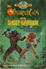 Thundercats and the Ghost Warrior (Find Your Fate Fantasy, #3) - Megan Stine, Henry William Stine, Esteban Maroto