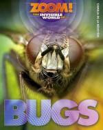 Zoom! the Invisible World of Bugs - Camilla De La Bdoyre, Camilla De la Bédoyère
