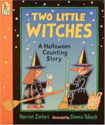 Two Little Witches: A Halloween Counting Story - Harriet Ziefert, Simms Taback