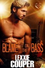 Blame it on the Bass - Lexxie Couper