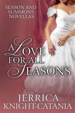 A Love for all Seasons (A Collection of Regency Novellas) - Jerrica Knight-Catania