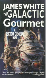 The Galactic Gourmet - James White
