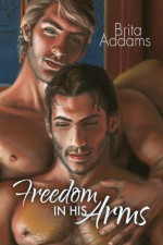 Freedom In His Arms - Brita Addams