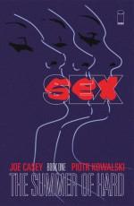 Sex: Book One: The Summer of Hard - Joe Casey, Piotr Kowalski