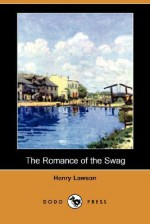 The Romance of the Swag (Dodo Press) - Henry Lawson