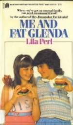 Me and Fat Glenda - Lila Perl