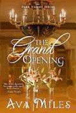The Grand Opening - Ava Miles