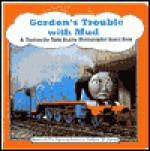 Gordon's Trouble with Mud (Thomas the Tank Engine Photographic Board Books) - Wilbert Awdry, David Mitton, Terry Permane