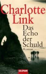 Das Echo der Schuld: Roman (German Edition) - Charlotte Link