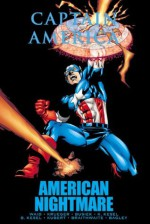 Captain America: American Nightmare - Mark Waid, Kurt Busiek, Roger Stern, Andy Kubert, Patrick Zircher, Mark Bagley, Karl Kesel, Barbara Kesel, Doug Braithwaite