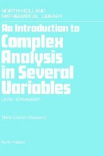 An Introduction to Complex Analysis in Several Variables - Lars Hörmander