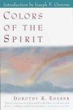 Colors of the Spirit - Dorothy Ederer, Joseph F. Girzone