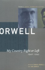 My Country Right or Left: 1940-1943 (The Collected Essays, Journalism & Letters, Vol. 2) - Ian Angus, Sonia Orwell, George Orwell