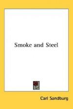 Smoke and Steel - Carl Sandburg