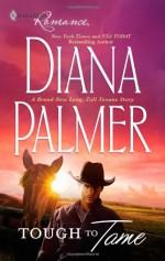 Tough To Tame - Diana Palmer