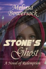Stone's Ghost - Melissa Bowersock