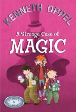 A Strange Case Of Magic - Kenneth Oppel