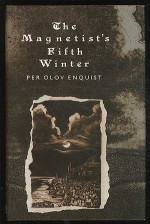 The Magnetist's Fifth Winter - Per Olov Enquist
