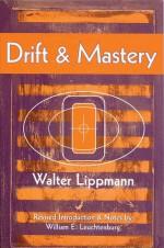 Drift and Mastery - Walter Lippmann, William Edward Leuchtenburg, William E. Leuchtenburg