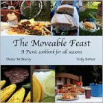The Moveable Feast - A Picnic Cookbook for All Seasons - Vicky Bittner