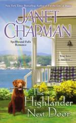 The Highlander Next Door - Janet Chapman