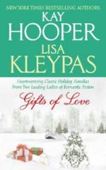 Gifts of Love - Lisa Kleypas, Kay Hooper