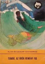 Tumbó az örök remény fia (Delfin könyvek) - Alina Centkiewicz, Czesław Centkiewicz, Sebők Éva, Meszlényi Attila