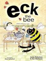 Eck The Bee - James Robertson