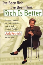 I've Been Rich. I've Been Poor. Rich is Better. - Judy Resnick, Gene Stone